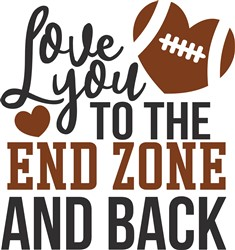 Love You To The End Zone print art