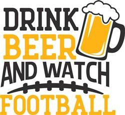 Drink Beer Watch Football print art