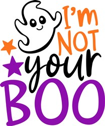 I'm Not Your Boo print art