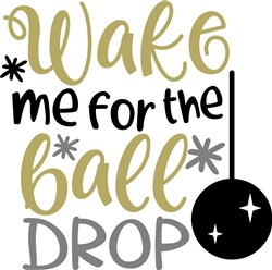 Wake Me For The Ball Drop print art