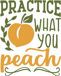 Practice What You Peach print art