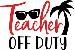 Teacher Off Duty print art