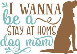 Stay At Home Dog Mom print art