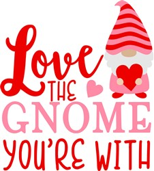 Love The Gnome You're With print art