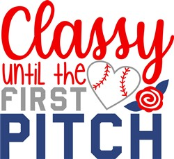 Classy Until The First Pitch print art