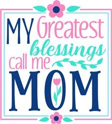 Greatest Blessing Call Me Mom print art