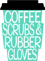Coffee, Scrubs & Rubber Gloves print art