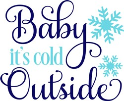 Baby Its Cold Outside print art