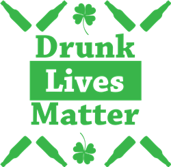 Drunk Lives Matter print art
