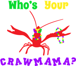 Whos Your Crawmama print art
