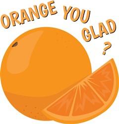 Orange You Glad print art