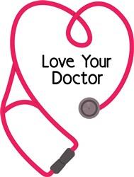 Love Your Doctor print art