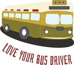 Love Your Bus Driver print art