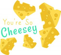 Youre So Cheesy print art
