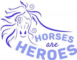 Horses Are Heroes print art