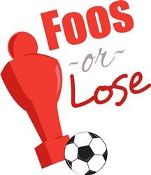 Foos Or Lose print art