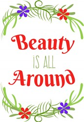 Beauty All Around print art