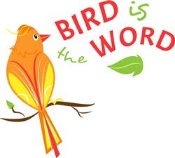 Bird Is The Word print art