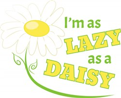 Lazy As A Daisy print art