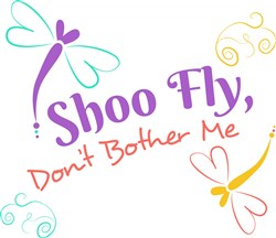 Dragonfly Shoo Fly Don t Bother Me print art