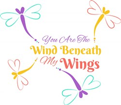 Dragonfly You Are The Wind Beneath My Wings print art