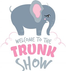 Elephant Welcome To The Trunk Show print art