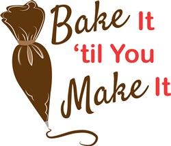 Bake It Til You Make It print art