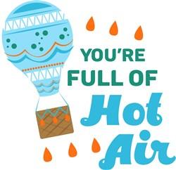 Hot Air Balloon You re Full Of Hot Air print art