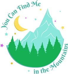 Mountains You Can Find Me In The Mountains print art