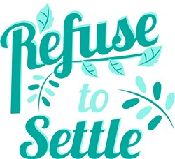 Refuse To Settle print art