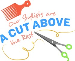 Stylist Our Stylists Are A Cut Above The Rest print art