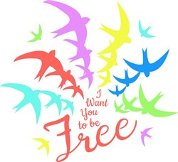 Bird Rainbow I Want You To Be Free print art
