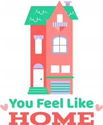 House You Feel Like Home print art