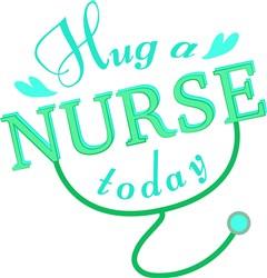 Nurse Hug A Nurse Today print art