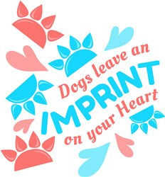 Paw Prints Dogs Leave An Imprint On Your Heart print art