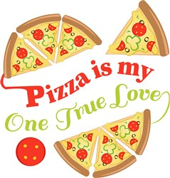 Pizza Pizza Is My One True Love print art