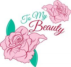 Rose To My Beauty print art