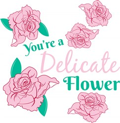 Rose You re A Delicate Flower print art