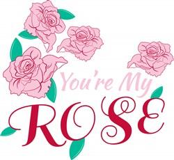 You re My Rose print art
