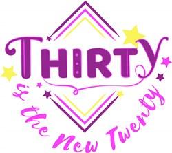 Thirty Is The New Twenty print art