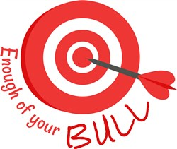 Bullseye Enough Of Your Bull print art