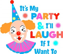 It s My Party & Ill Laugh If I Want To print art
