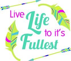 Live Life To It s Fullest print art