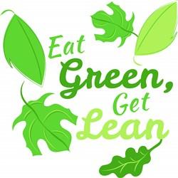 Eat Green Get Lean print art