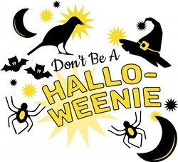 Don t Be A Halloweenie print art