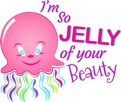 Im So Jelly Of Your Beauty print art