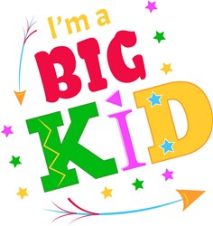 Kid I m A Big Kid print art