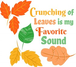 Crunching Of Leaves Is My Favorite Sound print art