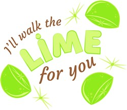 I Will Walk The Lime For You print art