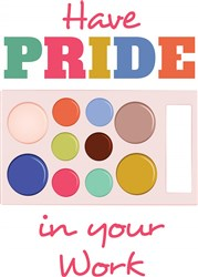 Have Pride In Your Work print art